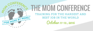 Mom Conference Starts Tomorrow!!